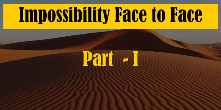 Impossibility Face to Face (Part 1)