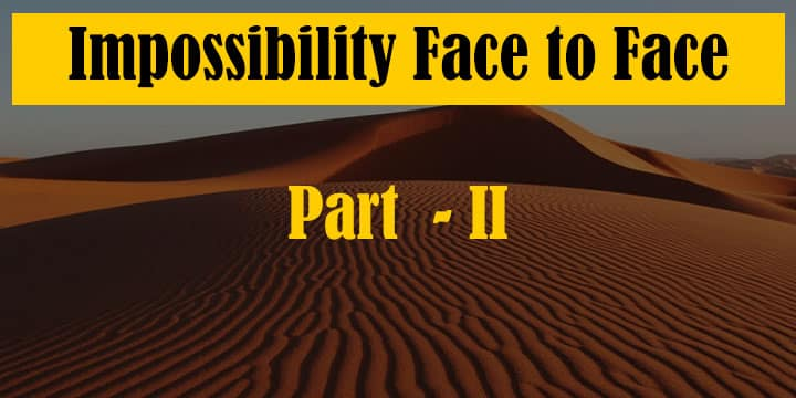 Impossibility Face to Face (Part 2)