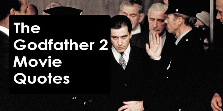 The Godfather Part 2 Movie Quotes