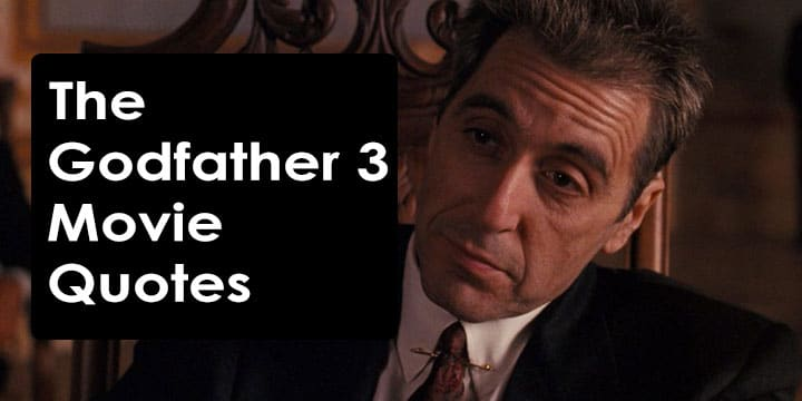 The Godfather Part 3 Movie Quotes - EscapeMatter