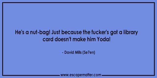 Seven (Se7en) Movie Quotes | Hollywood Movie Quotes | Escape Matter