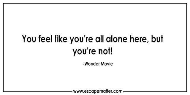 Wonder Movie Quotes | Inspirational Movie Quotes | Escape