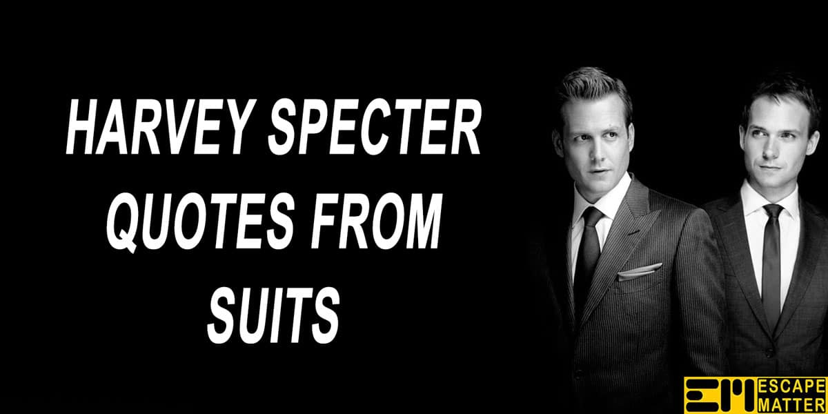 Harvey Specter Quotes from SUITS – Badass Quotes