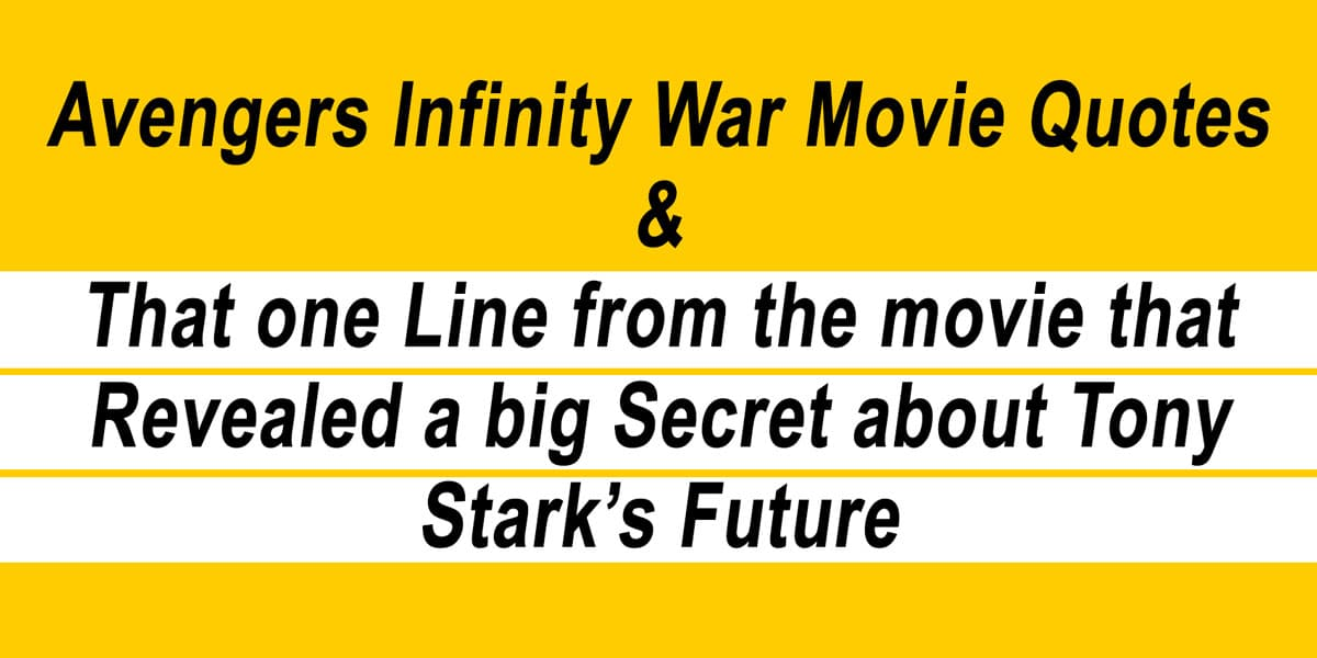 Avengers Infinity War Movie Quotes – Hollywood Movie Quotes