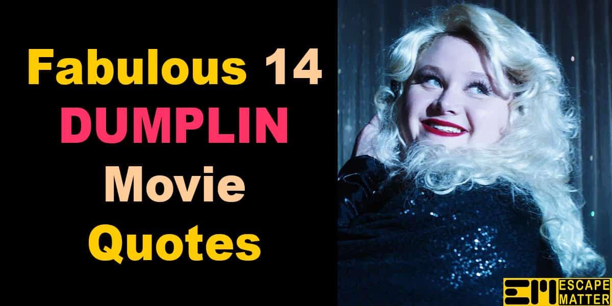 Fabulous 14 Dumplin Movie Quotes