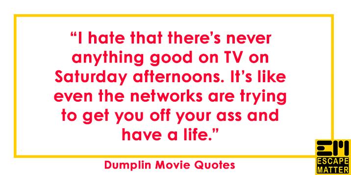 Dumplin Movie Quotes